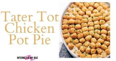 Tater Tot Chicken Pot Pie